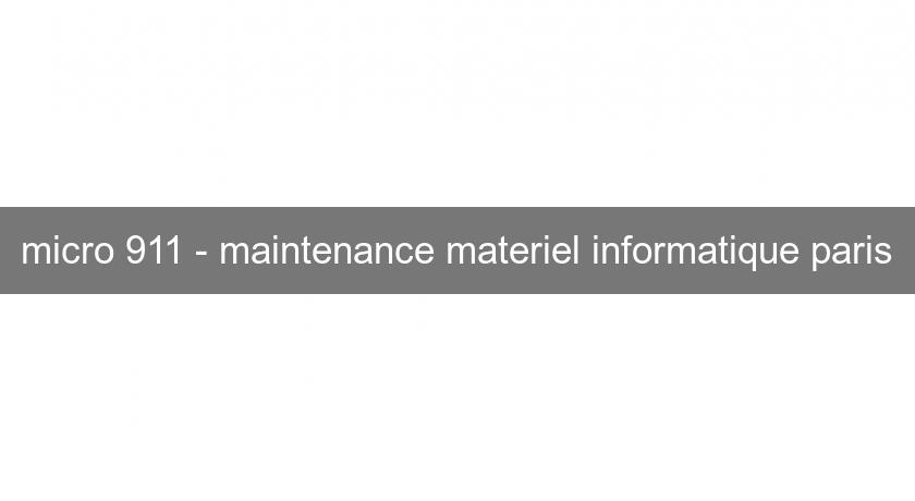 micro 911 - maintenance materiel informatique paris