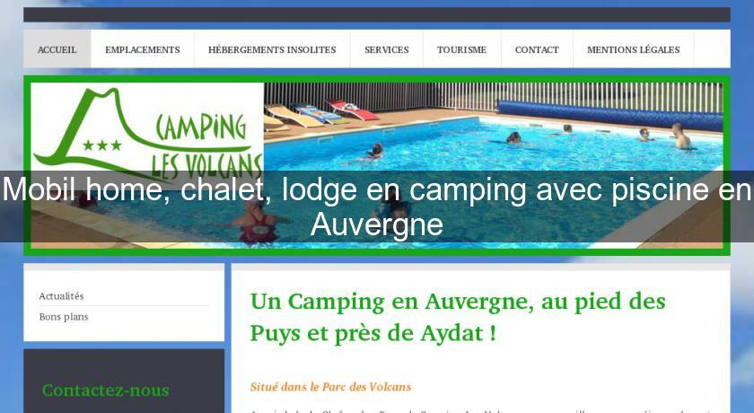 Mobil home chalet lodge en camping avec piscine en for Campings auvergne avec piscine