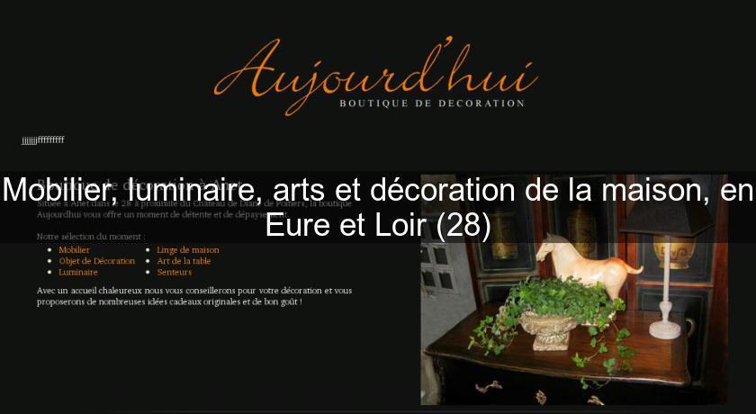Mobilier, Luminaire, Arts Et Décoration De La Maison, En Eure Et Loir (28)  Décoration Intérieure