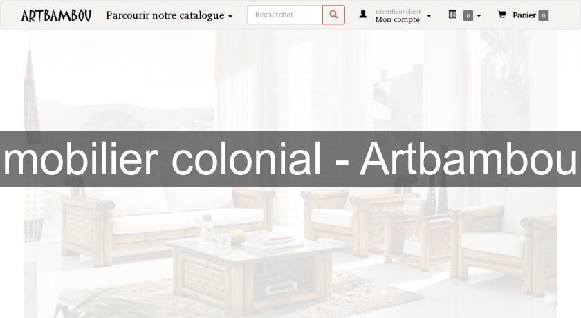 mobilier colonial artbambou mobilier du monde. Black Bedroom Furniture Sets. Home Design Ideas