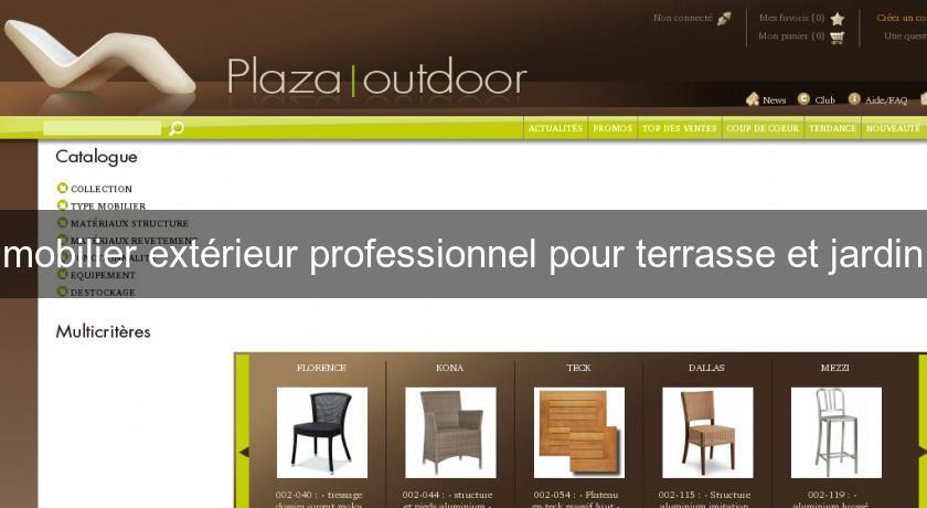 mobilier extérieur professionnel pour terrasse et jardin Mobilier ...