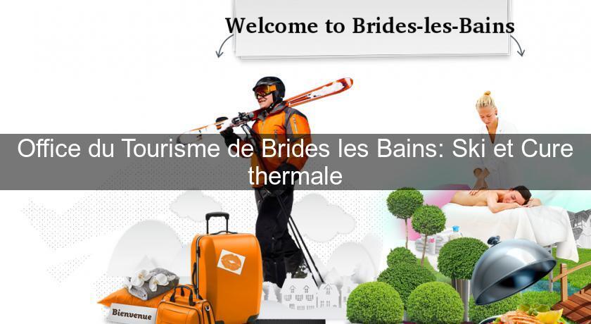 Office du tourisme de brides les bains ski et cure - Office de tourisme de brides les bains ...