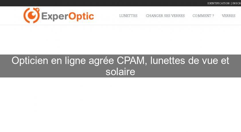 9dd634981bcf9d Opticien en ligne agrée CPAM, lunettes de vue et solaire Ophtalmologie