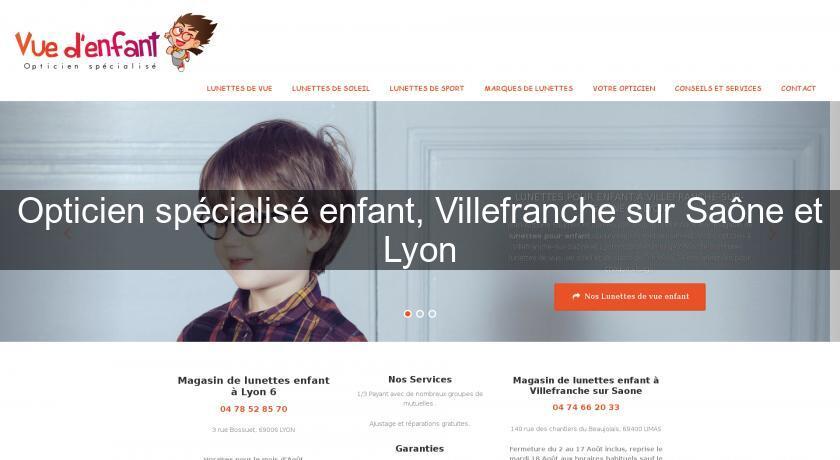 d89e76670d530a Opticien spécialisé enfant, Villefranche sur Saône et Lyon Ophtalmologie
