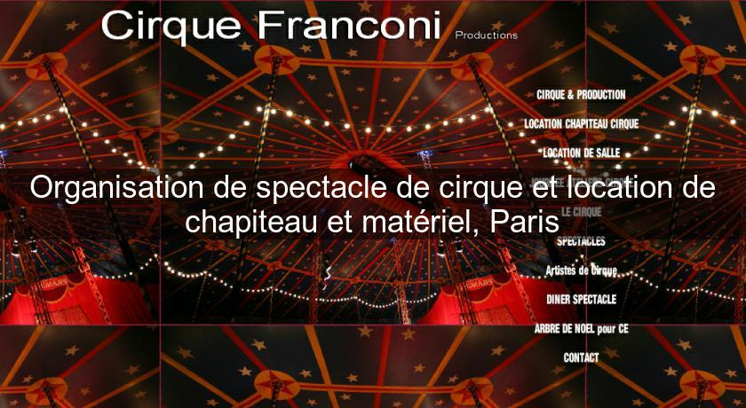 organisation de spectacle de cirque et location de chapiteau et mat riel paris th atre et. Black Bedroom Furniture Sets. Home Design Ideas