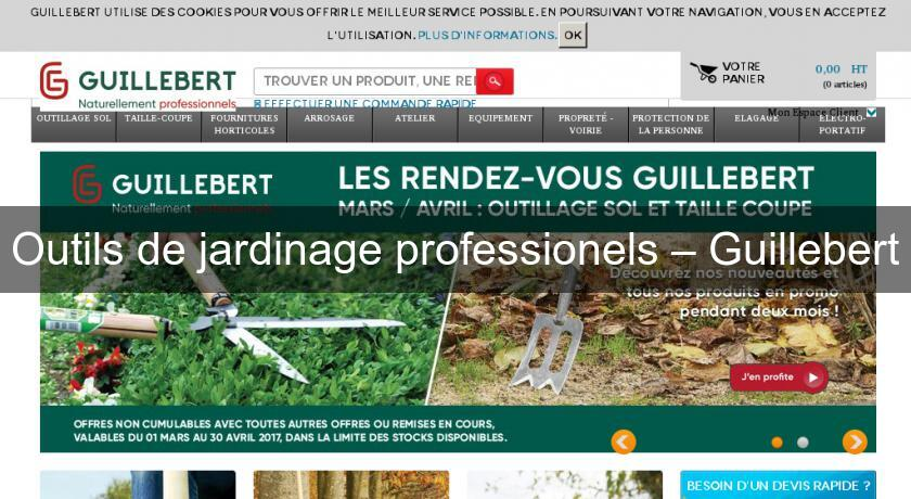 Outils de jardinage professionels guillebert outil de jardin for Meilleur site de jardinage