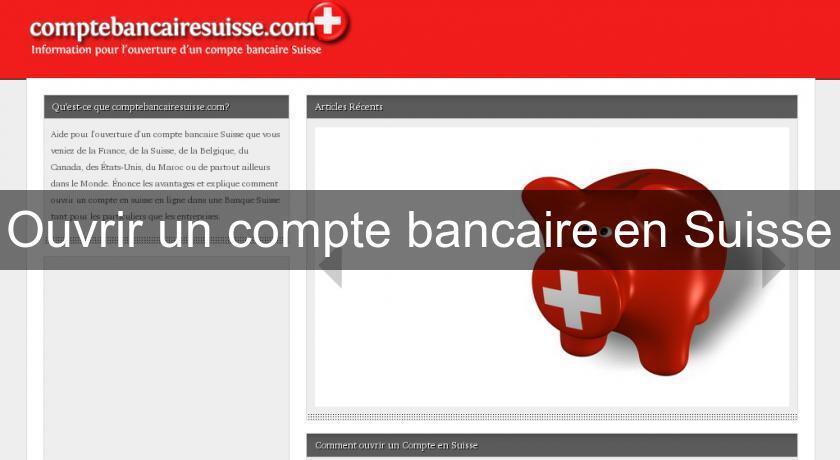 Ouvrir Un Compte Bancaire En Suisse Banque