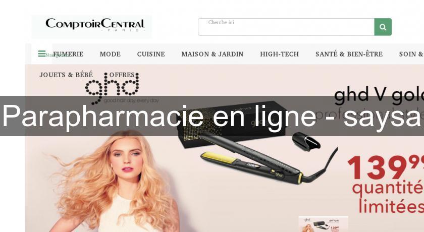 Parapharmacie en ligne saysa produit de beaut - Pharmacie en ligne frais de port gratuit ...