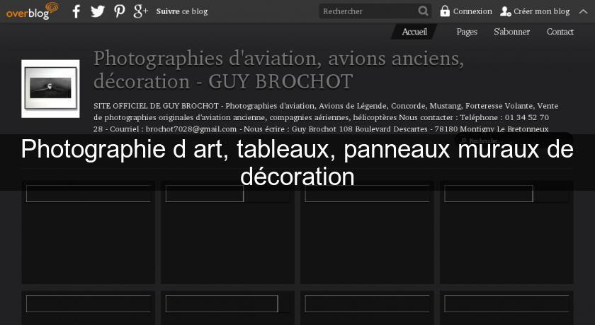 Photographie d 39 art tableaux panneaux muraux de d coration peintre - Tableaux decoratifs muraux ...