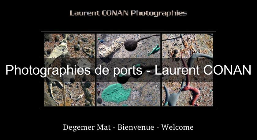 Photographies de ports - Laurent CONAN