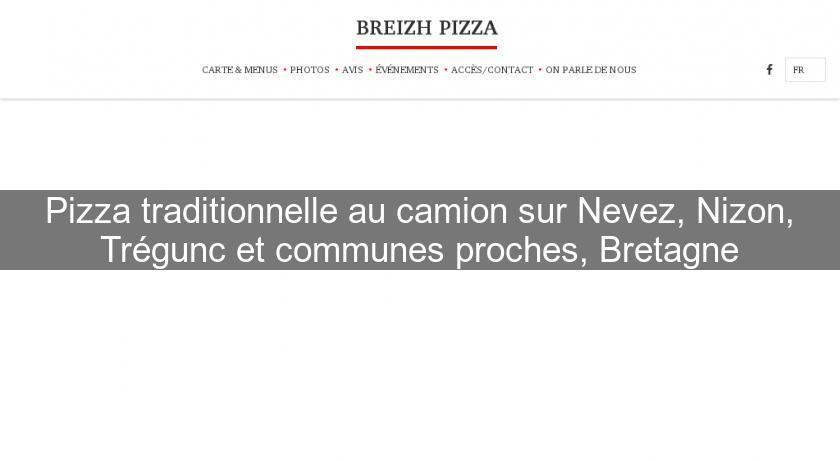 Pizza Traditionnelle Au Camion Sur Nevez Nizon Tregunc Et Communes Proches Bretagne Cuisine Du Monde