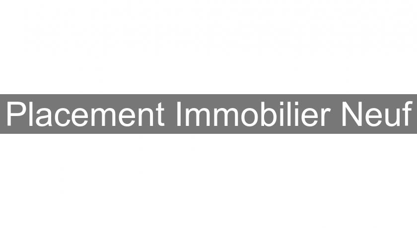 Placement Immobilier Neuf