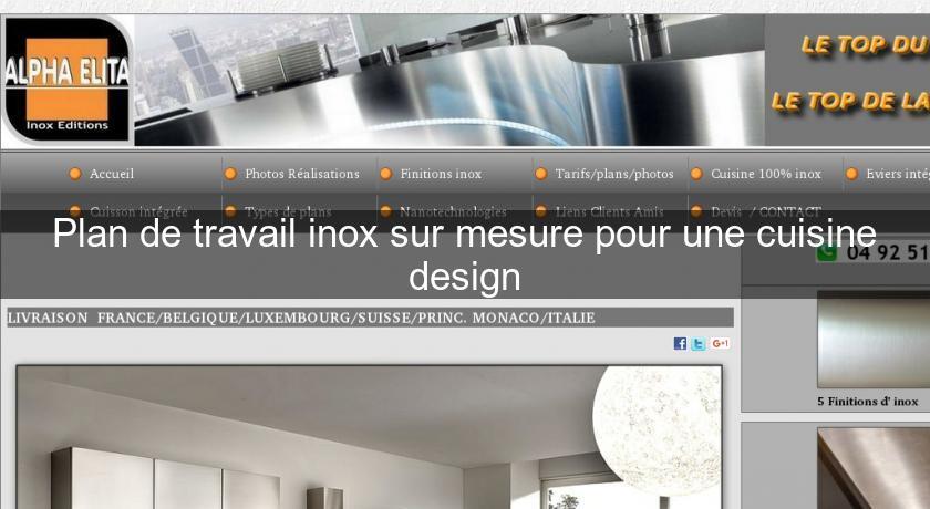 Plan de travail inox sur mesure pour une cuisine design - Plan de travail cuisine inox sur mesure ...