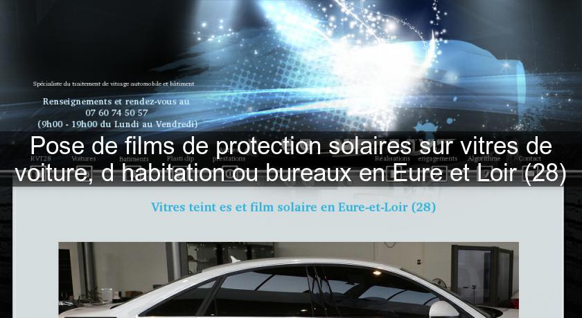 pose de films de protection solaires sur vitres de voiture d 39 habitation ou bureaux en eure et. Black Bedroom Furniture Sets. Home Design Ideas