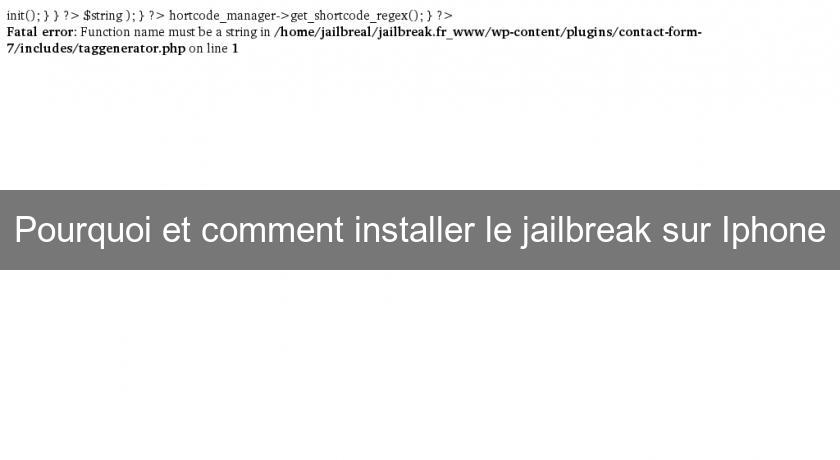 Pourquoi et comment installer le jailbreak sur Iphone