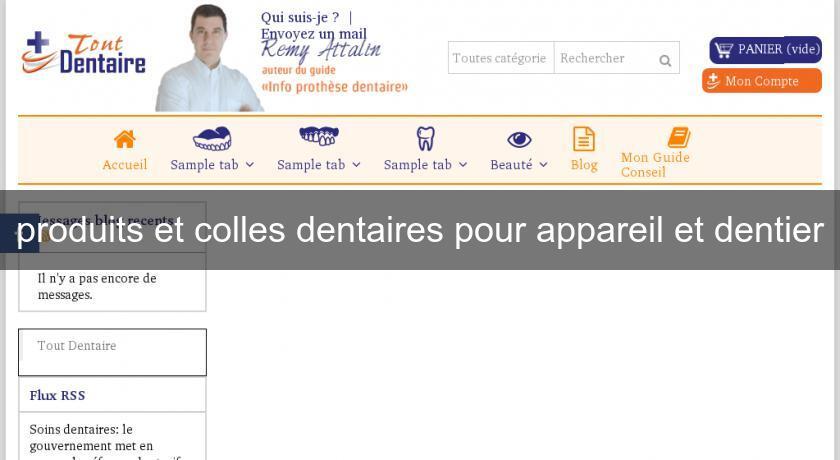 Produits et colles dentaires pour appareil et dentier for Appareil detartrage dentaire maison