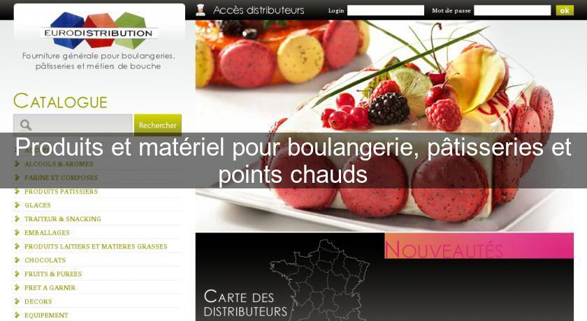 Produits et mat riel pour boulangerie p tisseries et for Fournisseur materiel patisserie