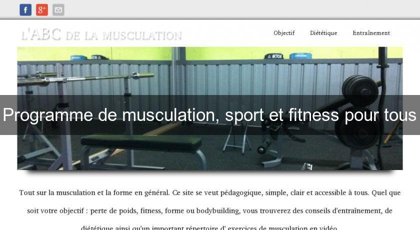 Programme de musculation sport et fitness pour tous for Programme de sport musculation