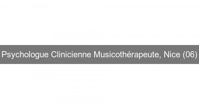 Psychologue Clinicienne Musicothérapeute, Nice (06)
