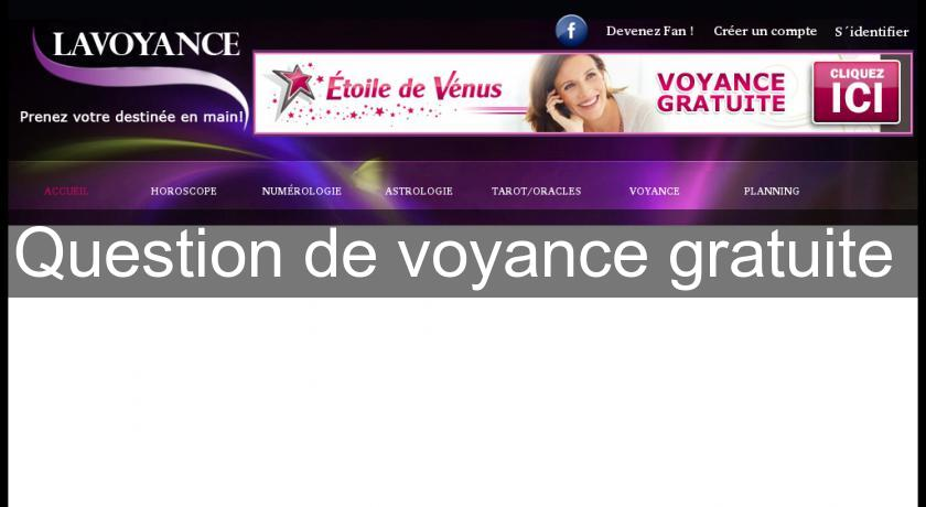 Question de voyance gratuite Voyance 28214c0aa535