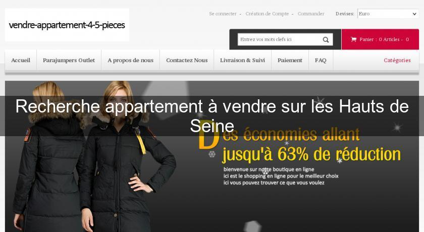 recherche appartement vendre sur les hauts de seine paris. Black Bedroom Furniture Sets. Home Design Ideas