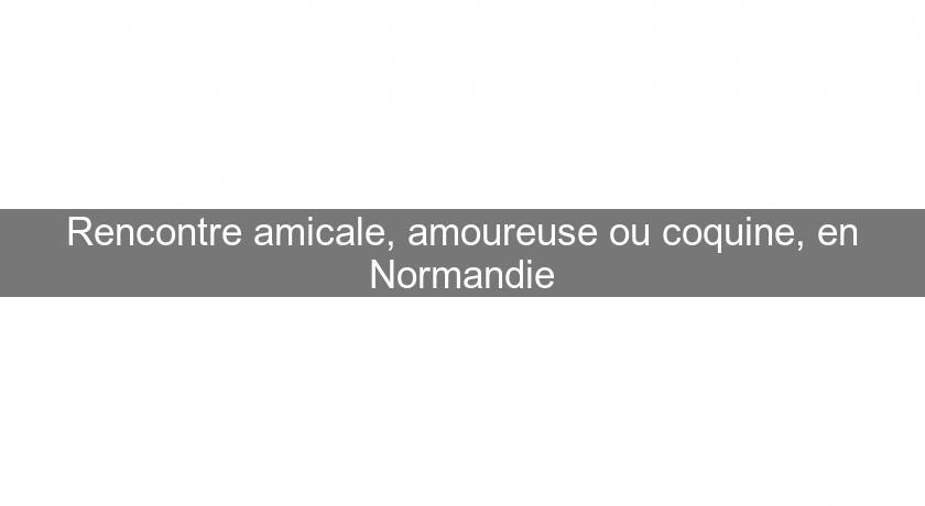 Annonces coquine secteur Basse-Normandie
