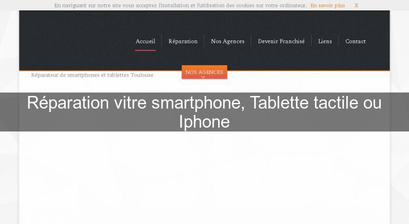 R Paration Vitre Smartphone Tablette Tactile Ou Iphone