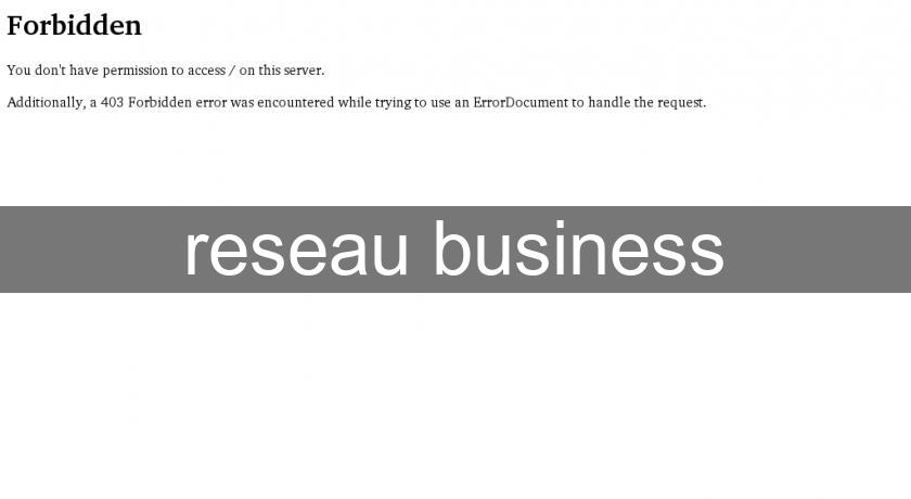 reseau business
