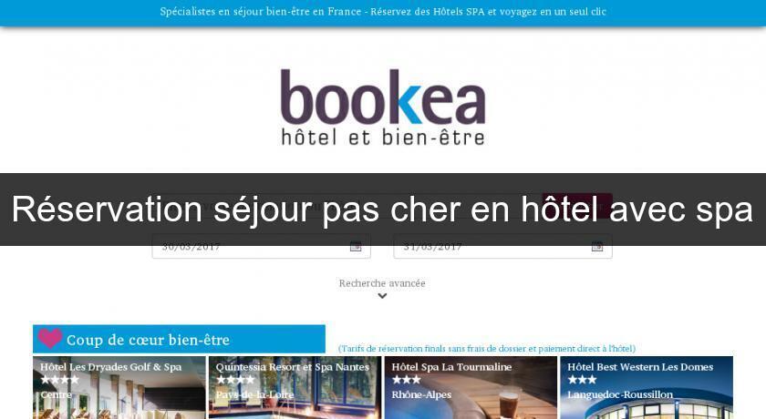 Reservation Sejour Pas Cher En Hotel Avec Spa Centrale De Reservation