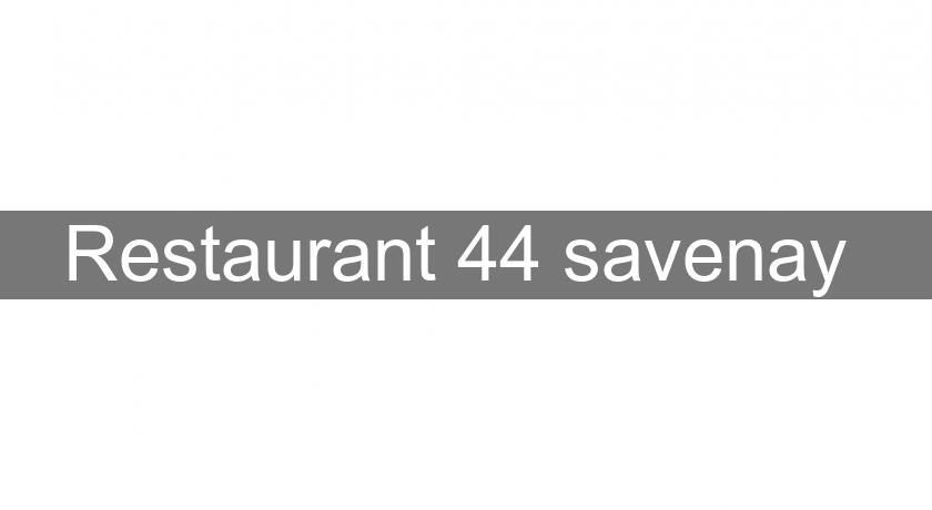 Restaurant 44 savenay