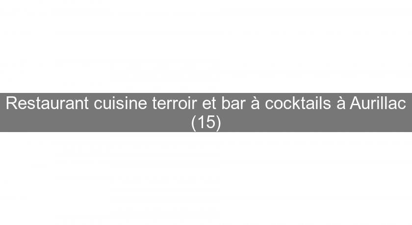 Restaurant cuisine terroir et bar à cocktails à Aurillac (15)