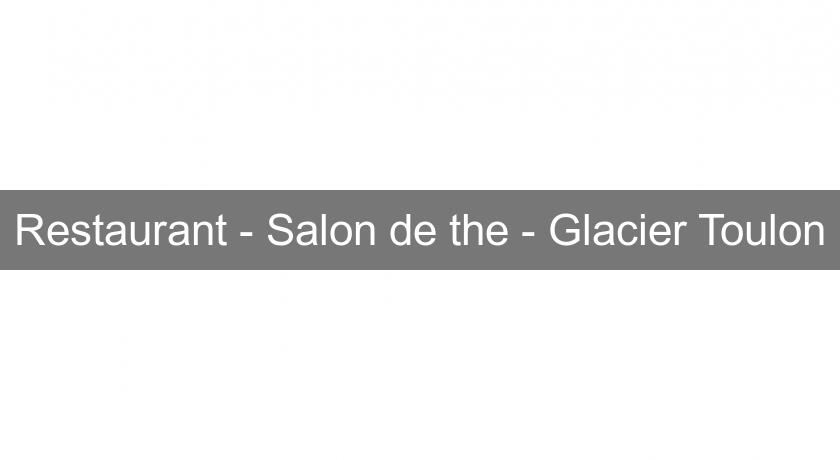 Restaurant - Salon de the - Glacier Toulon