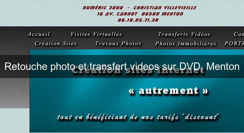 Retouche photo et transfert videos sur DVD, Menton
