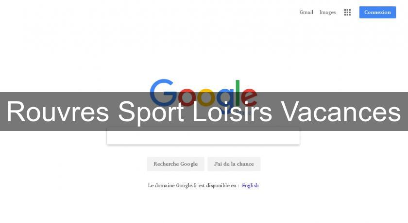 Rouvres Sport Loisirs Vacances