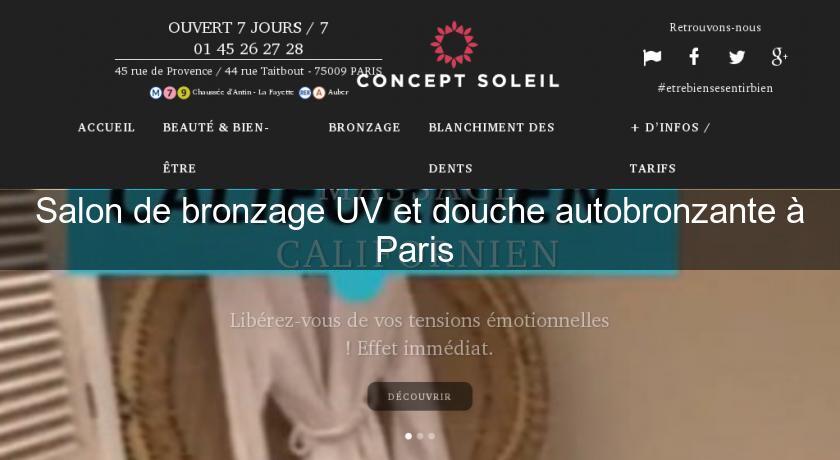 Salon de bronzage uv et douche autobronzante paris for Salon de bronzage