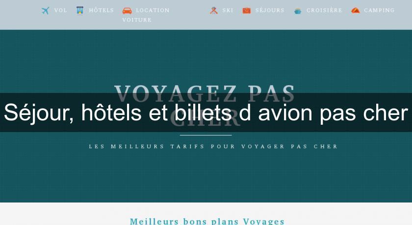 S jour h tels et billets d 39 avion pas cher centrale de for Site reservation hotel moins cher