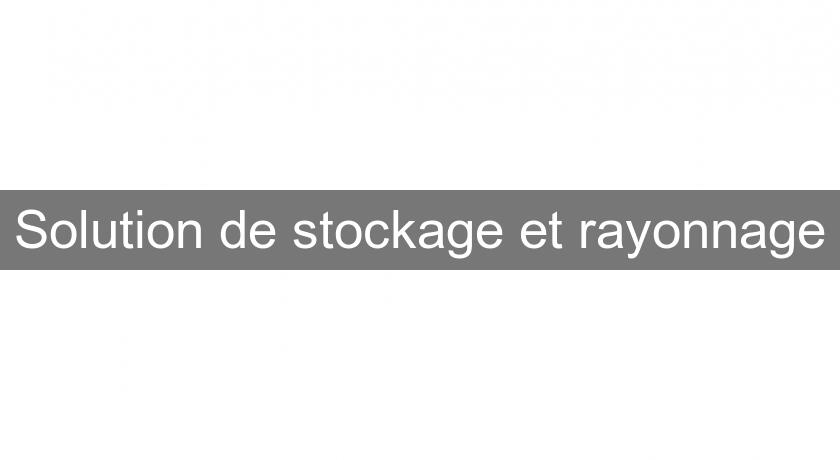 Solution de stockage et rayonnage