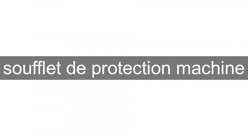 soufflet de protection machine