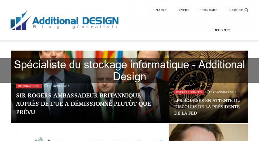 Spécialiste du stockage informatique - Additional Design