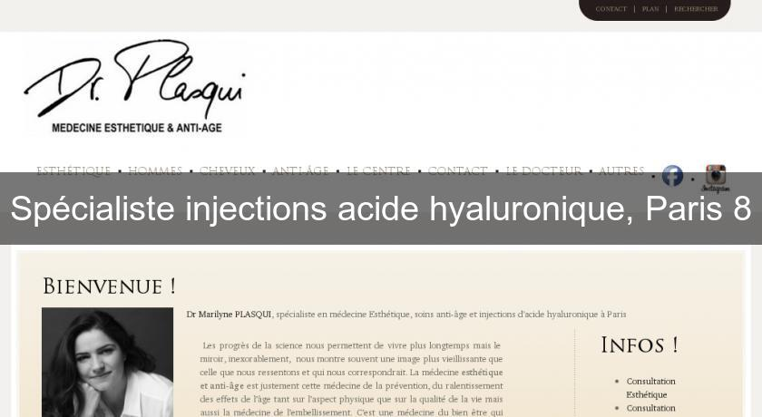 Spécialiste injections acide hyaluronique, Paris 8