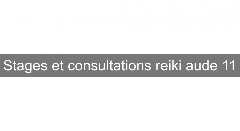 Stages et consultations reiki aude 11