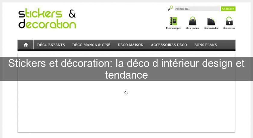 Stickers et d coration la d co d 39 int rieur design et for Decoration interieure design et tendance