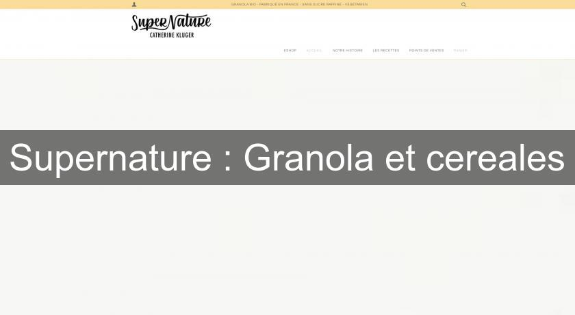 Supernature : Granola et cereales