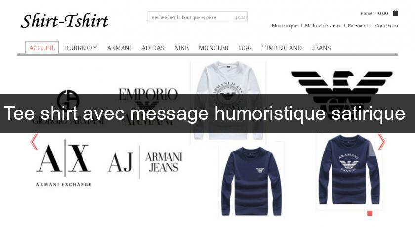 meilleur site web 859a7 b4151 Tee shirt avec message humoristique satirique Tee Shirt ...