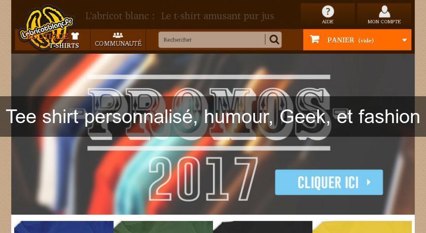 5f73fd9d46b75 Tee shirt personnalisé, humour, Geek, et fashion Tee Shirt Personnalisé