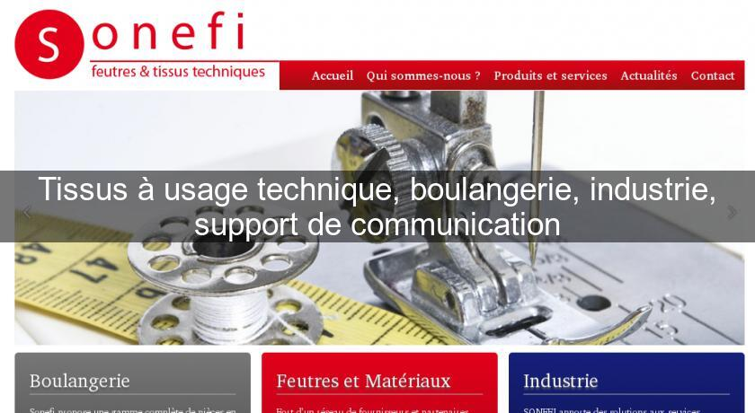 Tissus à usage technique, boulangerie, industrie, support de communication