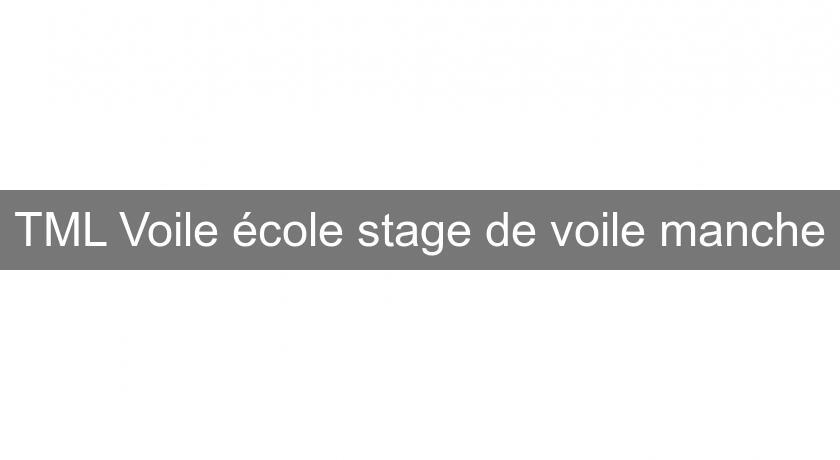Tml Voile Ecole Stage De Voile Manche Location Bateau