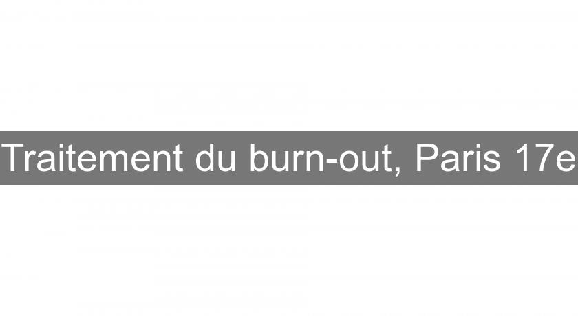 Traitement du burn-out, Paris 17e