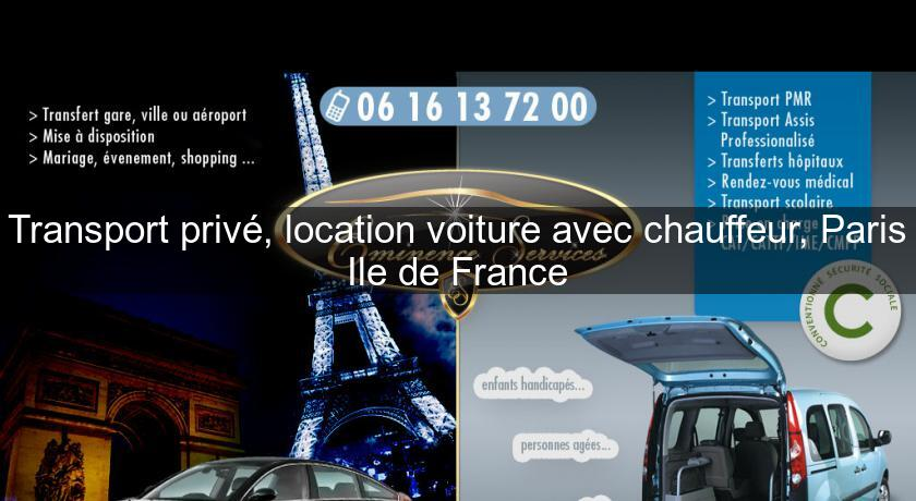 transport priv location voiture avec chauffeur paris ile de france location voiture v hicule. Black Bedroom Furniture Sets. Home Design Ideas