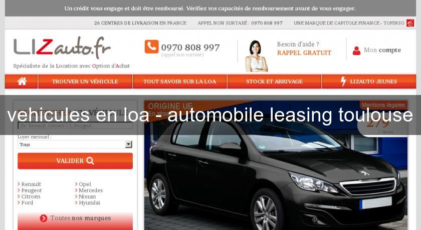 vehicules en loa automobile leasing toulouse cr dit voiture. Black Bedroom Furniture Sets. Home Design Ideas